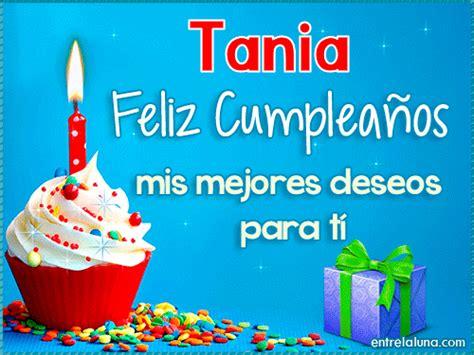 imagenes de feliz cumpleaños tania feliz cumplea 241 os tania en entrelaluna
