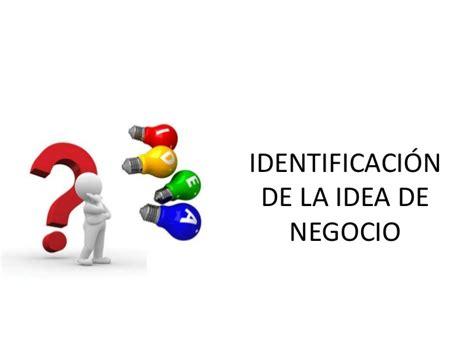 identificacion de la idea de negocio