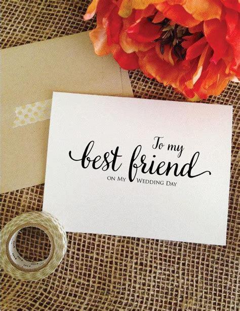 wedding card to best friend to my best friend on my wedding day lovely to best