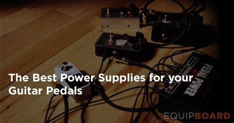 best power supply 5 best pedal power supplies equipboard 174
