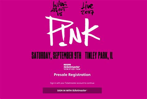 ticketmaster verified fan presale p nk live chicago sept 9th presale powered by