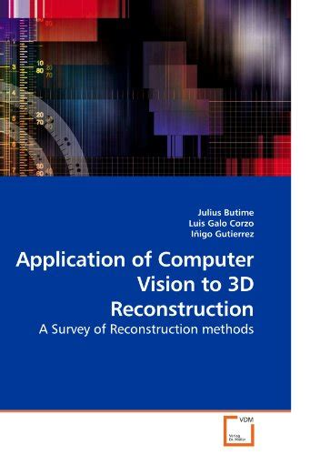 computer vision from 3d reconstruction to visual recognition synthesis lectures on computer vision books biography of author luis galo booking appearances speaking
