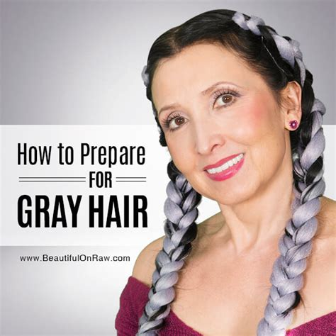 gray hair essentials beautiful on raw how to prepare for gray hair beautiful on raw