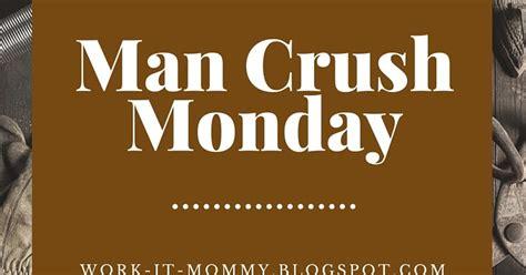 best man crush monday quotes man crush monday prank who wants to be my man crush