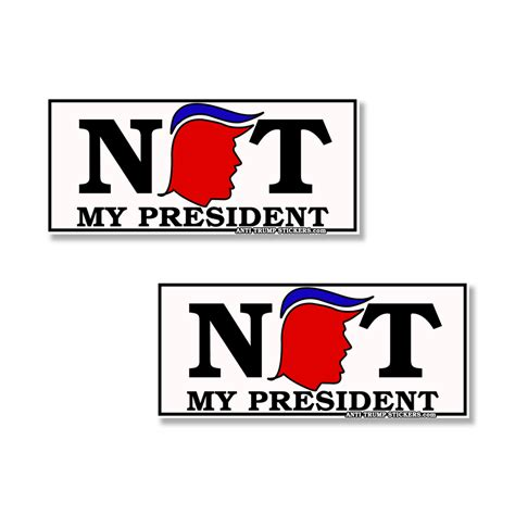 Not My President Sticker anti not my president 2 pack of bumper stickers