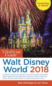 The Unofficial Guide To Walt Disney World 2017 By Bob