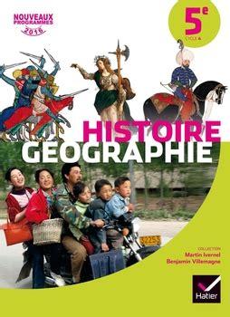 histoire gographie 5e histoire g 233 ographie 5e 233 d 2016 manuel de l 233 l 232 ve editions hatier