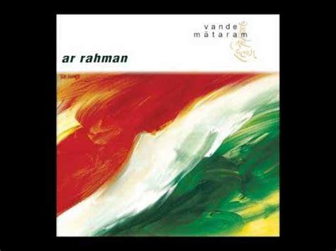 free download mp3 song of ar rahman vande mataram ar rahman vande mataram the reprise youtube