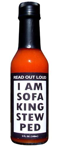 sofa king hot i am sofa king stew ped hot sauce hot sauce is not just