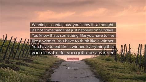 cam newton quote winning  contagious