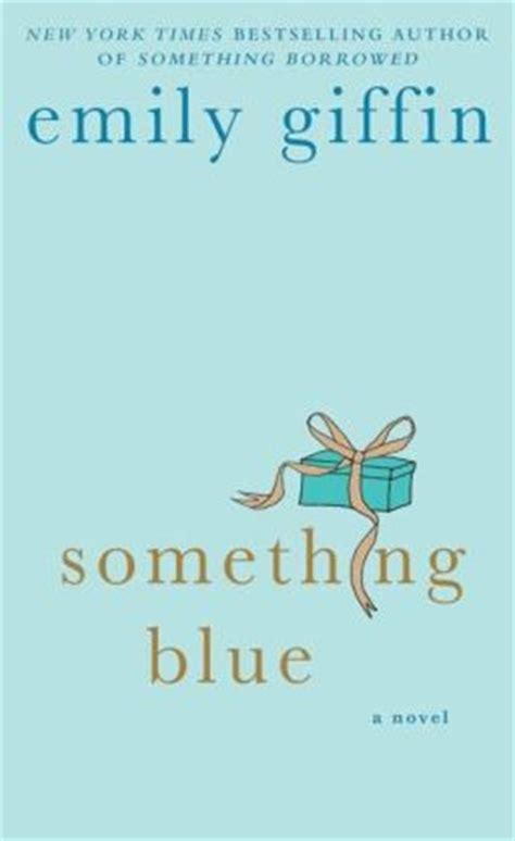 something blue by emily giffin 9781429904629 nook book