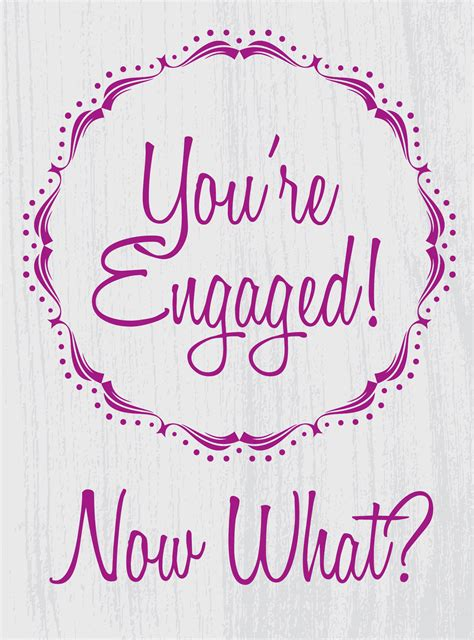 you re the now you re engaged now what