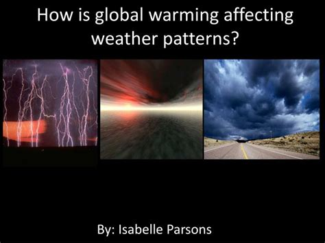 ppt how is global warming affecting weather patterns powerpoint presentation id 2107576