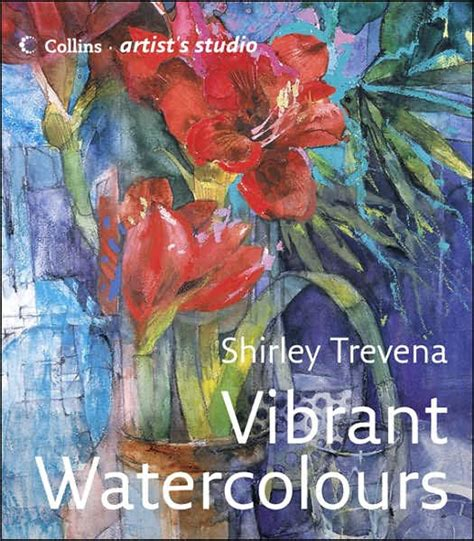libro vibrant watercolours how to vibrant watercolours by shirley trevena hardcover barnes noble 174