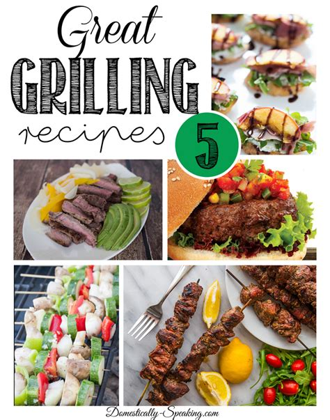great grill recipes friday features domestically speaking