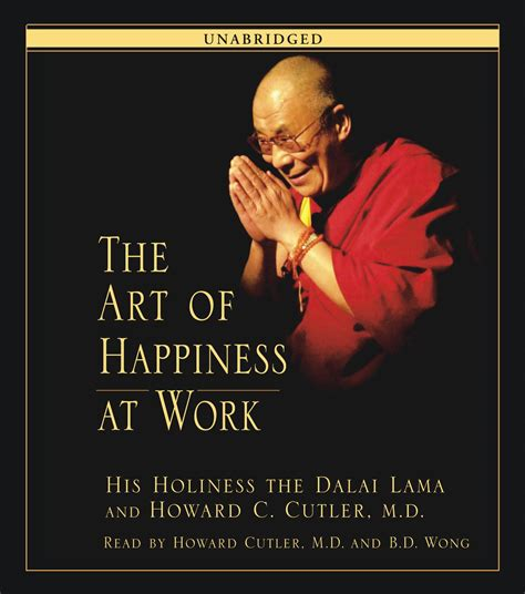 the art of happiness the art of happiness at work audiobook by his holiness the