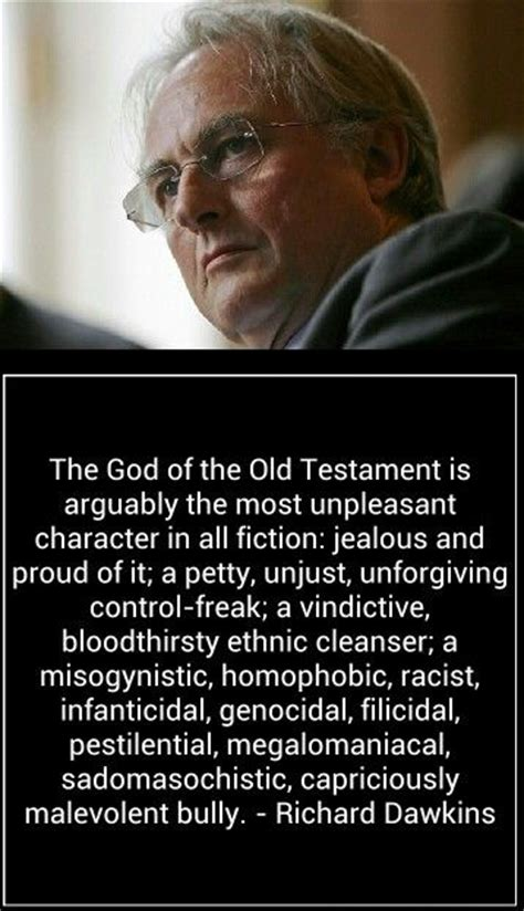 god the most unpleasant richard dawkins on the biblical quot the god of the old testament is arguably the most unpleasant