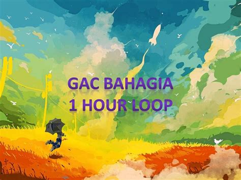 bahagia by gac gamaliel cantika gamaliel cantika gac bahagia 1h loop revisi