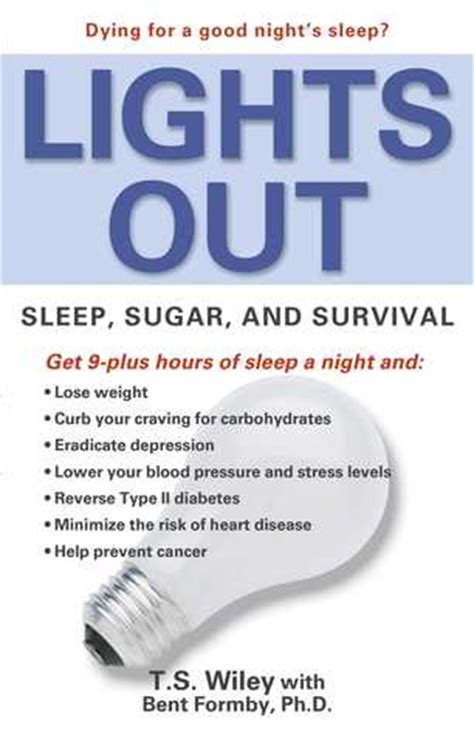 lights out sleep sugar and survival by t s wiley