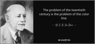 the color line w e b du bois quote the problem of the twentieth
