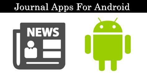 top 10 apps for android top 10 best journal apps for android 2017 safe tricks