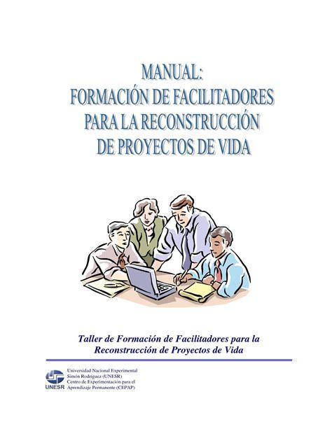 manual de vida 8434414880 manual formaci 243 n de facilitadores para la reconstrucci 243 n de proyectos de vida by cecilia