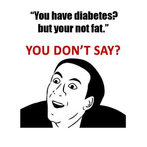 Type One Diabetes Memes - diabetes meme