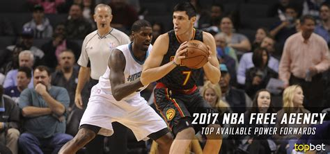 What Is Free Agency Mba by 2017 Nba Free Power Forwards Available