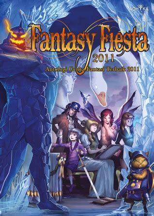 membuat jurnal membaca cerita fantasi read fantasy fiesta 2010 antologi cerita fantasi terbaik