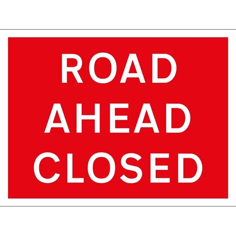 printable road closed signs road ahead closed signs from key signs uk