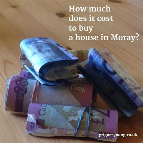 cost of buying a house uk how much does it cost to buy a house in moray