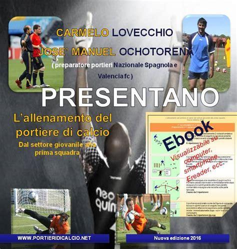 esercizi portiere calcio a 5 allenamento portiere calcio a 11 28 images allenamento