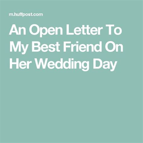 An Open Letter To My Best Friend On Her Wedding Day   My