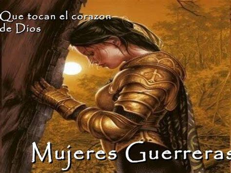 mujer guerrera de dios la mujer guerrera cristiana youtube