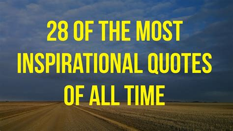 15 best most quotes of all time images 28 of the most inspirational quotes of all time