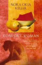 comfort woman nora okja keller 50 novels by women writers on conflict displacement and
