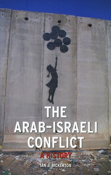 a history of the arabâ israeli conflict books the arab israeli conflict a history bickerton
