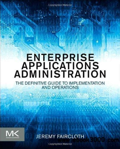 enterprise blockchain a definitive handbook books enterprise applications administration the definitive