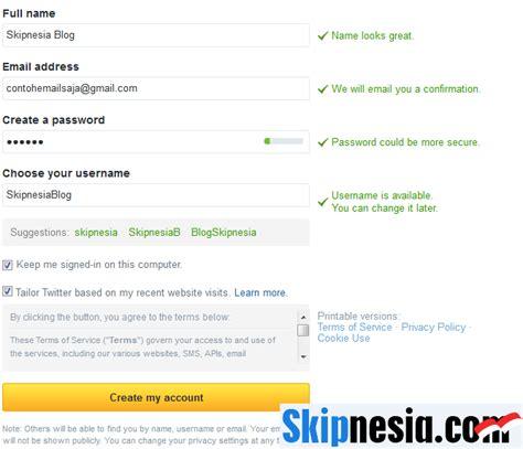 ingin membuat twitter cara membuat twitter cepat singkat jelas skipnesia com