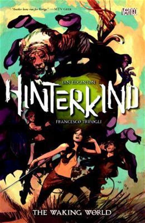 otis show the world saving the world volume 1 books hinterkind vol 1 the waking world by ian edginton