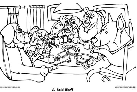 Dogs Playing Poker Coloring Page   a bold bluff dogs playing poker rocks angry squirrel