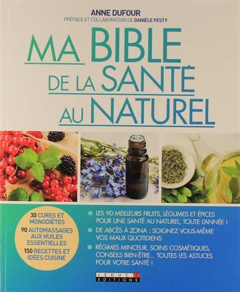 Y A Til Des Bienfaits A La Detox by Livre Ma Bible Familiale Da La Sant 233 Au Naturel De La