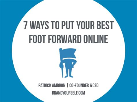 7 Ways To Be More Popular by 7 Ways To Put Your Best Foot Forward Brandyourself