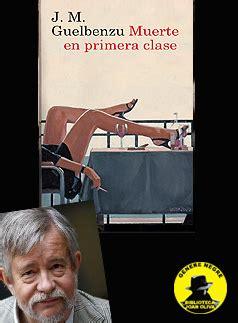 libro muerte en primera clase viaje al parnaso jos 233 maria guelbenzu muerte en primera clase