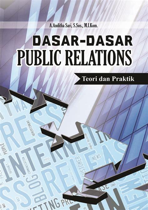 Buku Dasar Dasar Humas Aw buku dasar dasar relations teori dan praktik deepublish penerbit buku deepublish