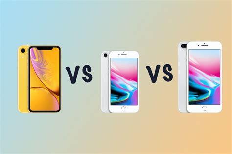 iphone xr iphone 8 ve iphone 8 plus karşı karşıya