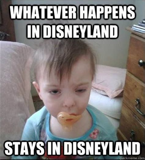 Disneyland Meme - unles you re our brother then you get snarked at for a
