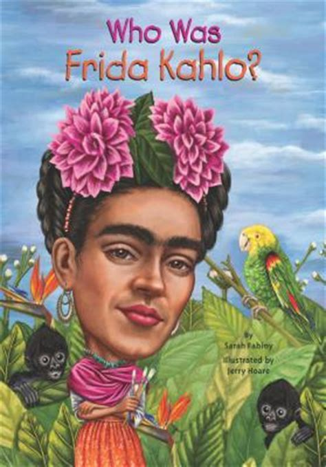 biography frida kahlo book who was frida kahlo by sarah fabiny reviews discussion