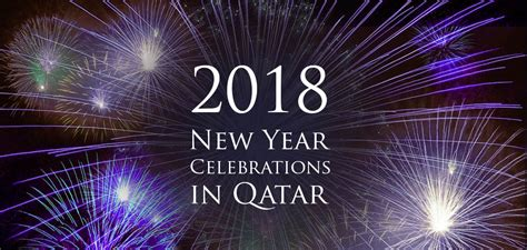 new year celebrations 2018 where to spend new year 2018 in qatar