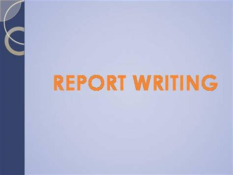 Report Writing Ppt report writing authorstream